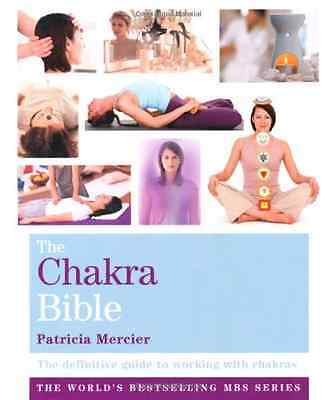 The Chakra Bible: The Definitive Guide to Working with  - Paperback NEW Mercier,