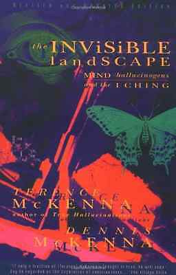 The Invisible Landscape: Mind, Hallucinogens, and the I - Paperback NEW McKenna,