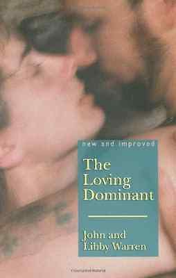 LOVING DOMINANT, THE: New and Improved - Paperback NEW Warren, John 2008-06-26