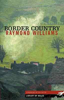Border Country (Library of Wales) - Paperback NEW Williams, Raymo 2005-12-23