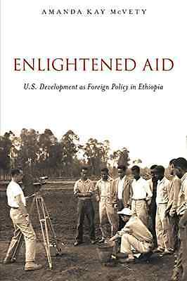 Enlightened Aid: U.S. Development As Foreign Policy In  - Paperback NEW Amanda K