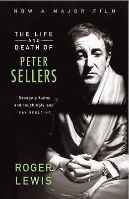The Life and Death of Peter Sellers - Paperback NEW Lewis, Roger 1995-02-16