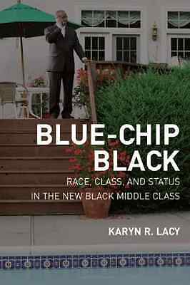 Blue-Chip Black: Division and Unity in the Black Middle - Paperback NEW Lacy, KR