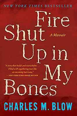 Fire Shut Up in My Bones - Paperback NEW Charles Blow M. 2015-10-13
