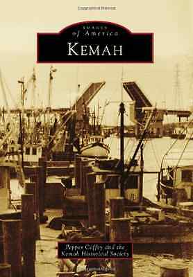 Kemah (Images of America (Arcadia Publishing)) - Paperback NEW Coffey, Pepper 20