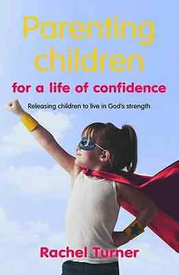 Parenting Children for a Life of Confidence: Releasing  - Paperback NEW Rachel T