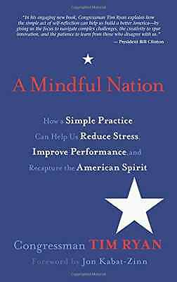 A Mindful Nation: How a Simple Practice Can Help Us Red - Paperback NEW Tim Ryan