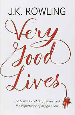 Very Good Lives: The Fringe Benefits of Failure and the - Hardcover NEW J.K. Row