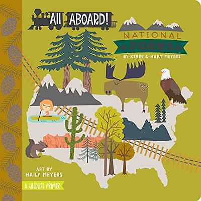 All Aboard! National Parks: A Wildlife Primer - Board book NEW Kevin Meyers (A 2