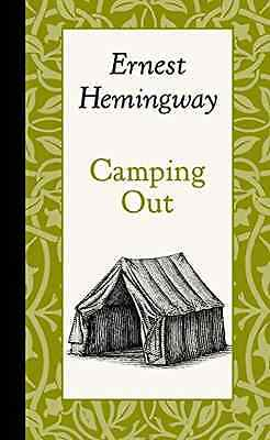 Camping Out - Hardcover NEW Ernest Hemingwa 2014-10-28