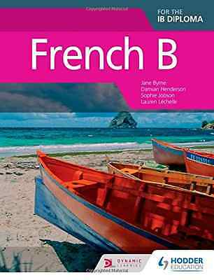 French B for the IB Diploma Student Book - Paperback NEW Jane Byrne (Aut 2014-03