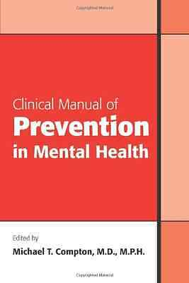 Clinical Manual of Prevention in Mental Health - Paperback NEW Compton, Michae 2