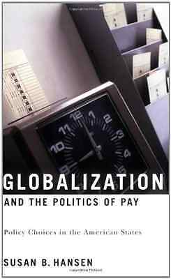 Globalization and the Politics of Pay: Policy Choices i - Paperback NEW Hansen,
