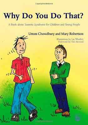 Why Do You Do That?: A Book About Tourette Syndrome for - Paperback NEW Chowdhur