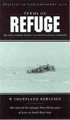 Terms of Refuge : The Indochinese Exodus and the Intern - Paperback NEW W. Court