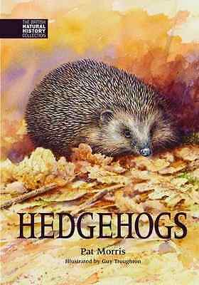 Hedgehogs (The British Natural History Collection) - Hardcover NEW Pat Morris (A
