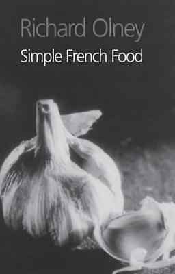 Simple French Food - Hardcover NEW Olney, Richard 2003-05-10