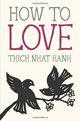 How to Love (Mindful Essentials) - Paperback NEW Hanh, Thich Nha 2015-03-10