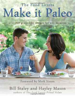Make It Paleo: Over 200 Grain Free Recipes for Any Occa - Paperback NEW Staley,