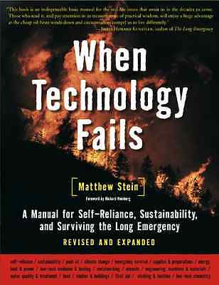 When Technology Fails: A Manual for Self-Reliance, Sust - Paperback NEW Heinberg
