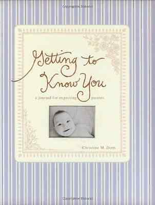 Getting to Know You: A Journal for Expecting Parents - Hardcover NEW Dorn, Chris