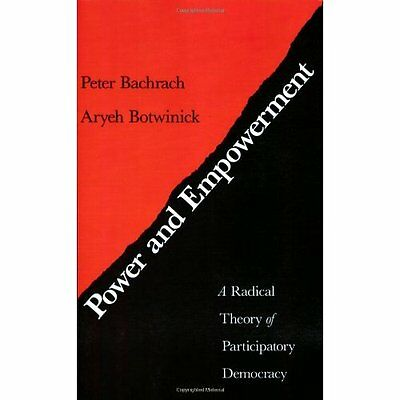 Power and Empowerment: A Radical Theory of Participator - Paperback NEW Bachrach