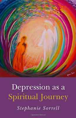 Depression as a Spiritual Journey - Paperback NEW Sorrell, Stepha 2009-09-25