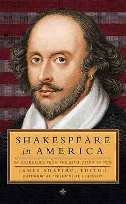 Shakespeare in America : An Anthology from the Revoluti - Paperback NEW James Sh