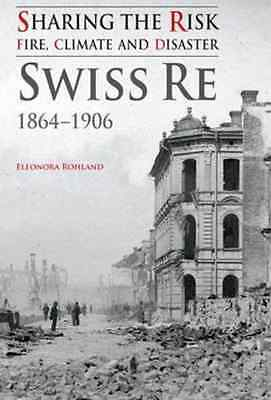 Sharing the Risk: Fire, Climate and Disaster: Swiss Re  - Paperback NEW Rohland,