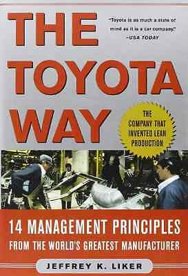 The Toyota Way: 14 Management Principles from the World - Hardcover NEW Liker, J