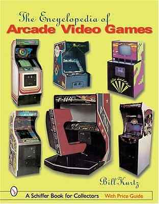The Encyclopedia of Arcade Video Games (Schiffer Book f - Hardcover NEW Kurtz, B