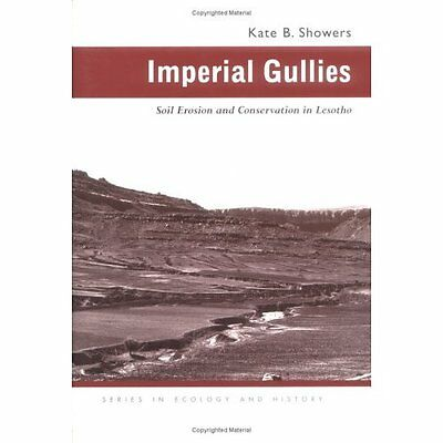 Imperial Gullies: Soil Erosion and Conservation in Leso - Hardcover NEW Kate B.