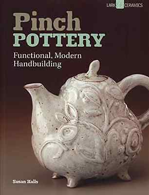 Pinch Pottery - Paperback NEW Halls, Susan 2014-04-07