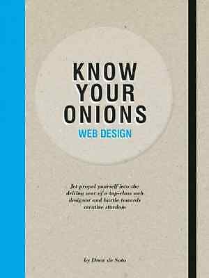 Know Your Onions Web Design: Jet Propel Yourself into t - Paperback NEW Drew de