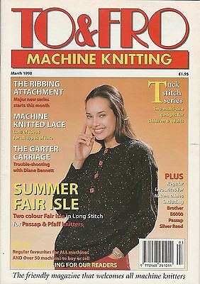 To & Fro Machine Knitting Magazine - March 1998