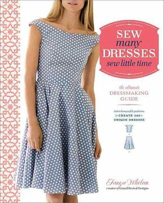 Sew Many Dresses, Sew Little Time: the Ultimate Dressmaking Guide 9780770434946
