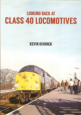 LOOKING BACK at CLASS 40 Locomotives RAILWAY BOOK RRP £14.99