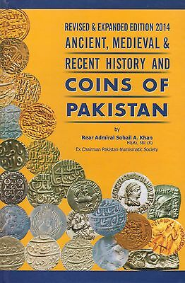 ANCIENT, MEDIEVAL & RECENT HISTORY AND COINS OF PAKISTAN by Rear Admiral SA Khan