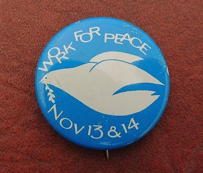 "Work for Peace Dove Nov 13-14 Vintage Anti-Vietnam War Cause 1 3/8"" Pin Button"