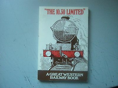 The 10.30 Limited by W G Chapman GWR,1970 REPRINT