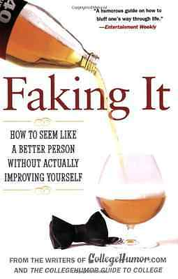 Faking It: How to Seem Like a Better Person Without Act - Paperback NEW Blumenfe