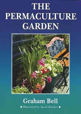 The Permaculture Garden - Paperback NEW Bell, Graham 2007-10-01