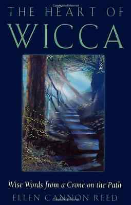 The Heart of Wicca: Wise Words from a Crone on the Path - Paperback NEW Reed, El