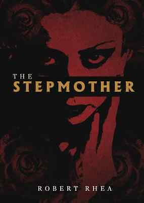The Stepmother - Paperback NEW Robert Rhea (Au 2015-06-30