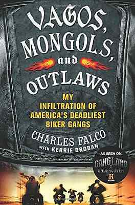 Vagos, Mongols, and Outlaws: My Infiltration of America - Falco, Charles NEW Pap