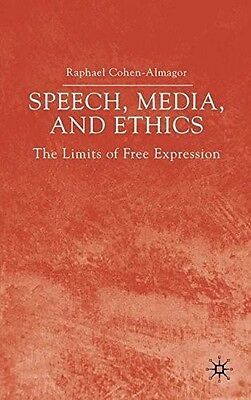 Speech, Media and Ethics: The Limits of Free Expression, Raphael Cohen-Almagor,