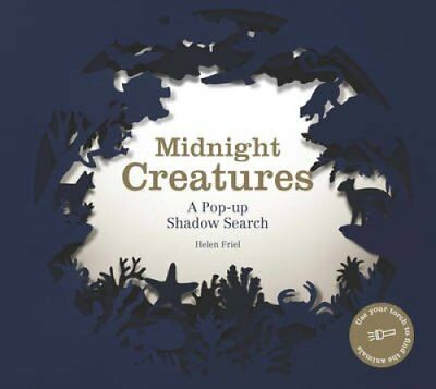Midnight Creatures A Pop-Up Shadow Search by Helen Friel 9781780678214