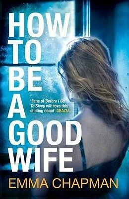How to Be a Good Wife, Chapman, Emma, New Book
