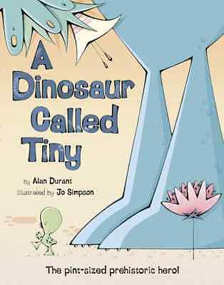 A Dinosaur Called Tiny - Paperback NEW Durant, Alan 2007-08-06