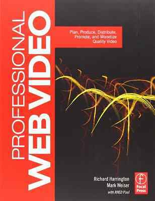 Professional Web Video: Plan, Produce, Distribute, Prom - Paperback NEW Richard